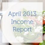 April 2013 Income Report